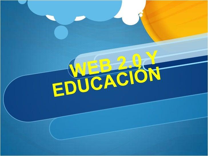 Entorno de aprendizaje WEB 2.0  Se refiere a las aplicaciones de interacción social,  que nacieron en la segunda generació...