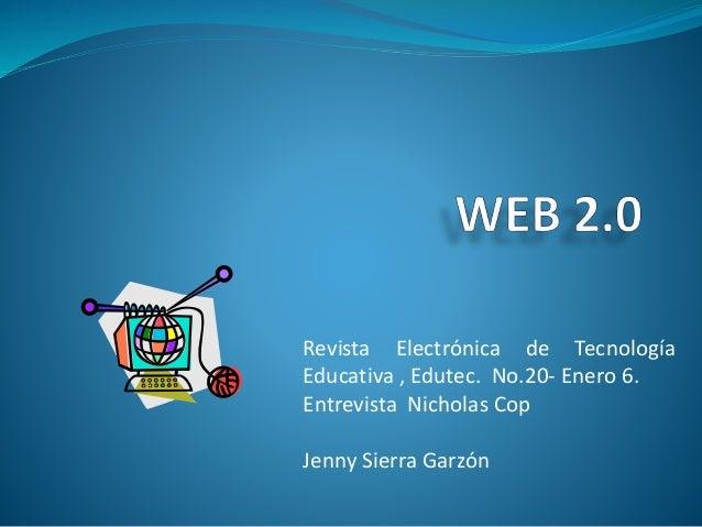 Revista Electrónica de Tecnología Educativa , Edutec. No.20- Enero 6. Entrevista Nicholas Cop Jenny Sierra Garzón
