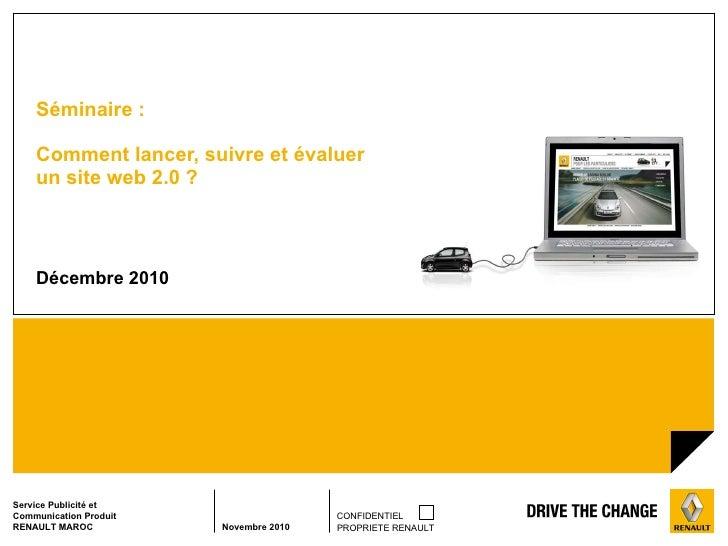 Séminaire :  Comment lancer, suivre et évaluer  un site web 2.0 ? Décembre 2010