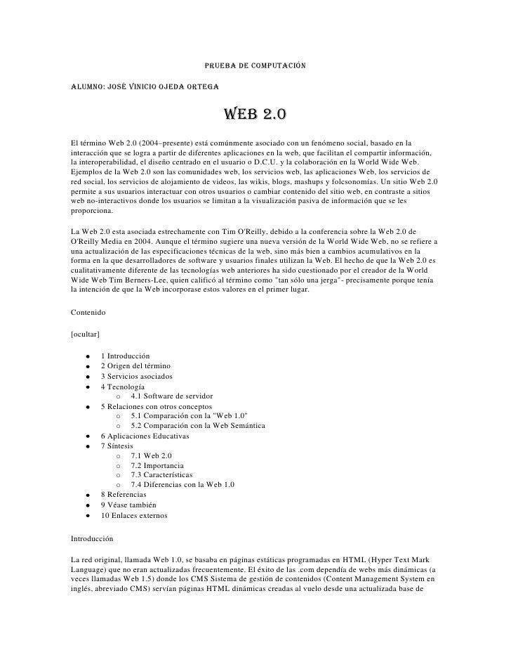 PRUEBA DE COMPUTACIÓN<br />Alumno: José Vinicio Ojeda Ortega<br />WEB 2.0<br />El término Web 2.0 (2004–presente) está com...