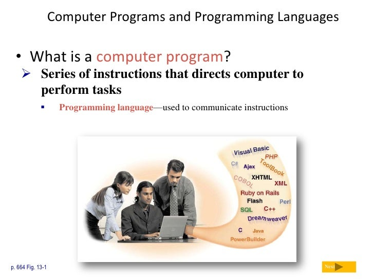 Computer Programs and Programming Languages<br />Next<br />What is a computer program?<br /><ul><li>Series of instructions...