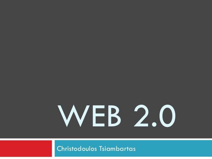 WEB 2.0Christodoulos Tsiambartas