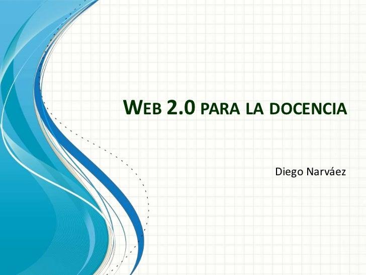 WEB 2.0 PARA LA DOCENCIA                Diego Narváez