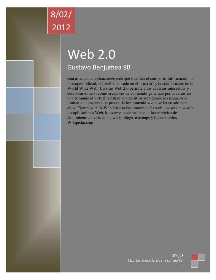 8/02/2012   Web 2.0   Gustavo Benjumea 9B   está asociado a aplicaciones web que facilitan el compartir información, la   ...