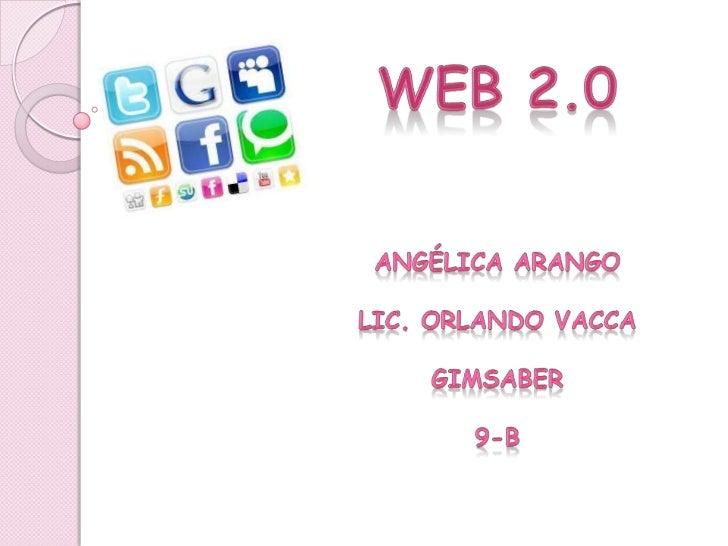 Web 2.0Web 2.0 es una incipiente realidad deInternet que, con la ayuda de nuevasherramientas y tecnologías de corteinformá...