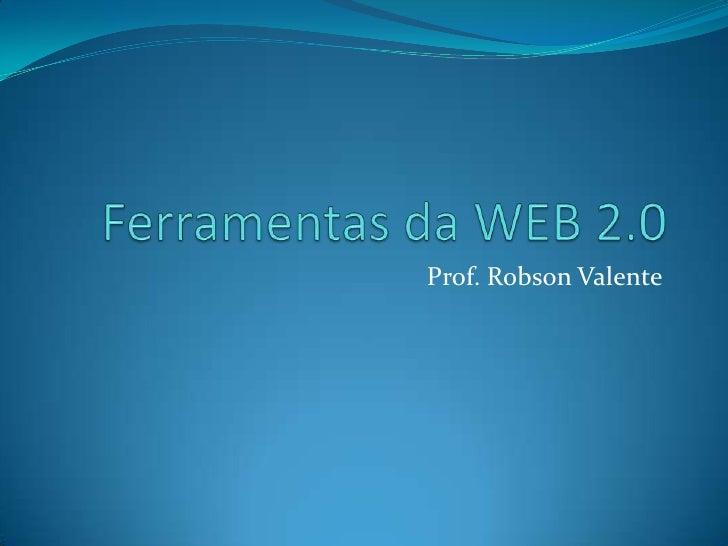 Prof. Robson Valente