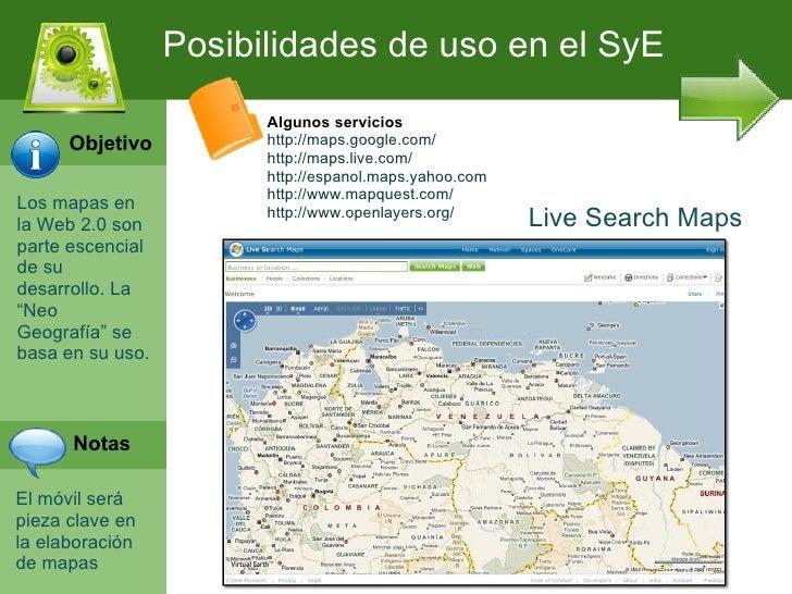 Posibilidades de uso en el SyE                        Algunos servicios      Objetivo          http://maps.google.com/    ...