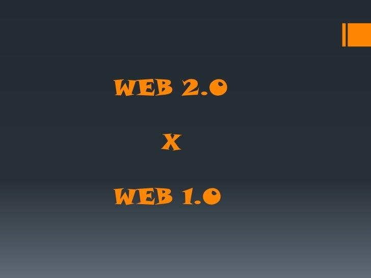 WEB 2.O   XWEB 1.0
