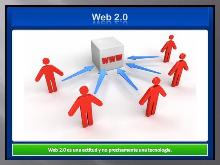 Definición de la Web 2.0La Web 2.0 es la transmisión que se ha dado a las aplicaciones tradicionales hacia aplicaciones qu...
