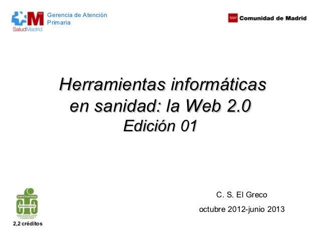 Gerencia de Atención               Primaria                  Herramientas informáticas                   en sanidad: la We...