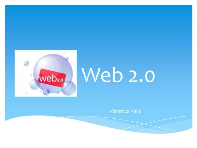 Web 2.0  Verónica Valle
