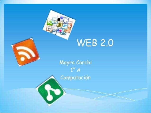 WEB 2.0Mayra Carchi   1° AComputación
