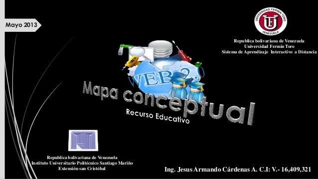Mayo 2013Ing. Jesus Armando Cárdenas A. C.I: V.- 16,409,321Republica bolivariana de VenezuelaUniversidad Fermín ToroSistem...