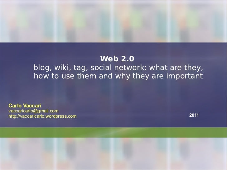 Web 2.0   blog, wiki, tag, social network: what are they, how to use them and why they are important