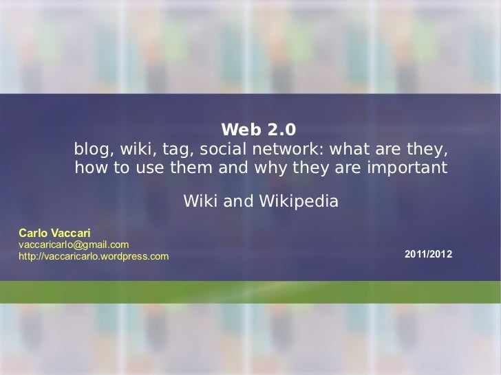 Web 2.0   blog, wiki, tag, social network: what are they, how to use them and why they are important Wiki and Wikipedia