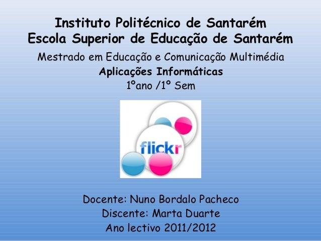 Instituto Politécnico de Santarém Escola Superior de Educação de Santarém Mestrado em Educação e Comunicação Multimédia Ap...