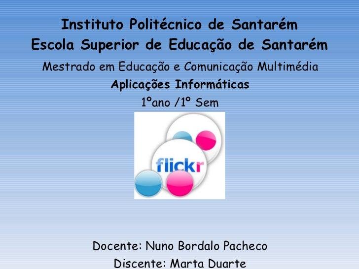 Instituto Politécnico de Santarém Escola Superior de Educação de Santarém <ul><li>Mestrado em Educação e Comunicação Multi...