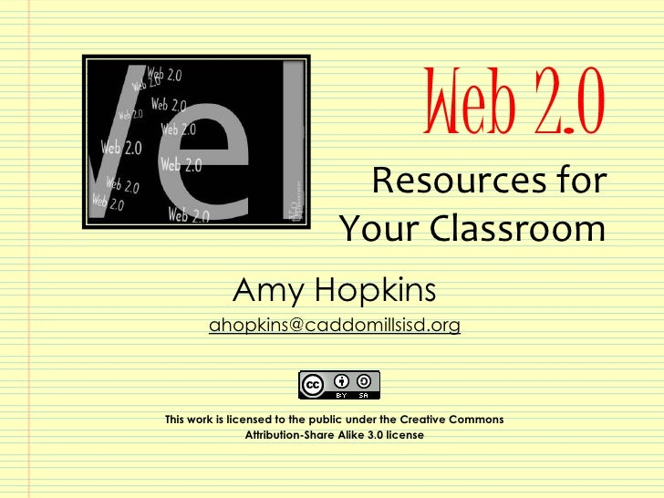 Web 2.0                                 Resources for                                Your Classroom             Amy Hopkin...