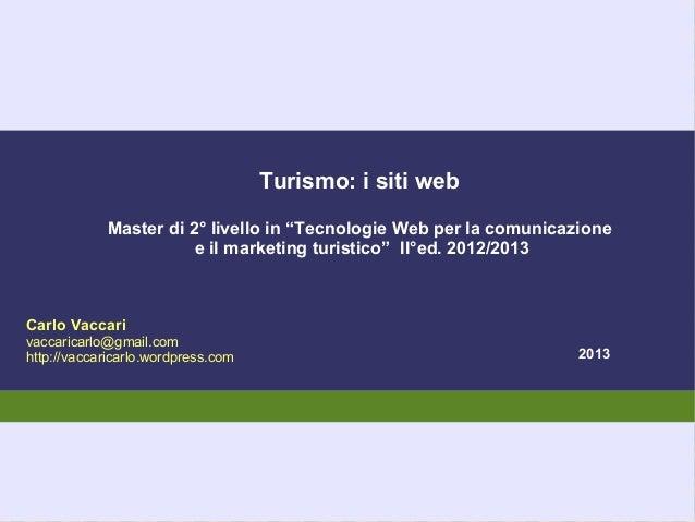"""Turismo: i siti web            Master di 2° livello in """"Tecnologie Web per la comunicazione                       e il mar..."""