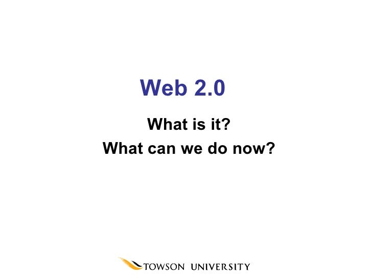 Web 2.0 What is it? What can we do now?