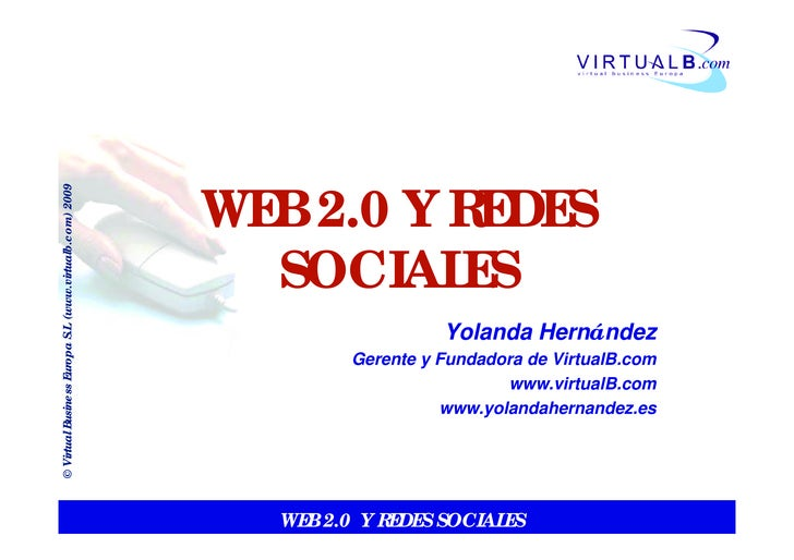 WEB 2.0 Y REDES © Virtual Business Europa S.L. (www.virtualb.com) 2009                                                    ...
