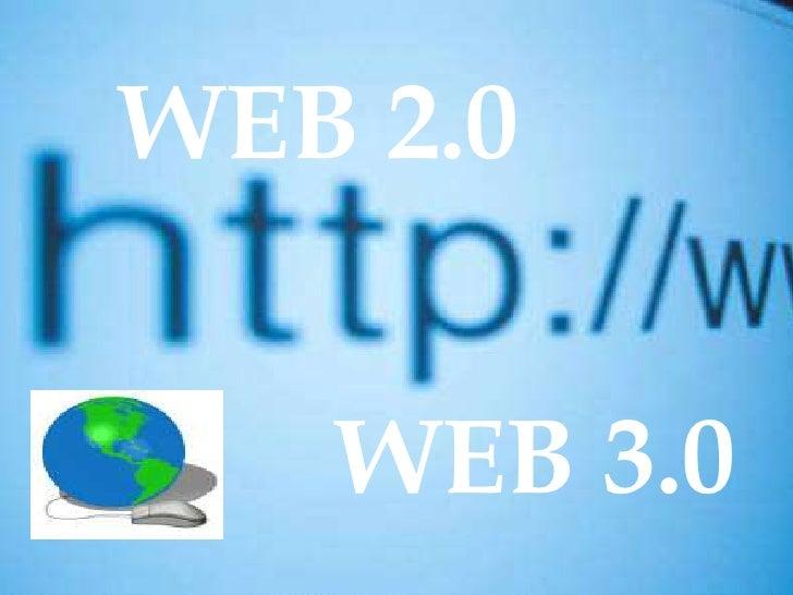WEB 2.0<br />WEB 3.0<br />