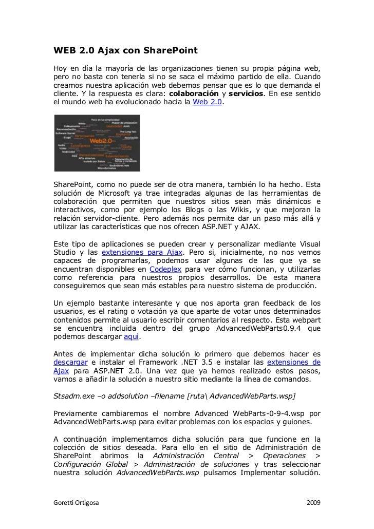 WEB 2.0 Ajax con SharePointHoy en día la mayoría de las organizaciones tienen su propia página web,pero no basta con tener...