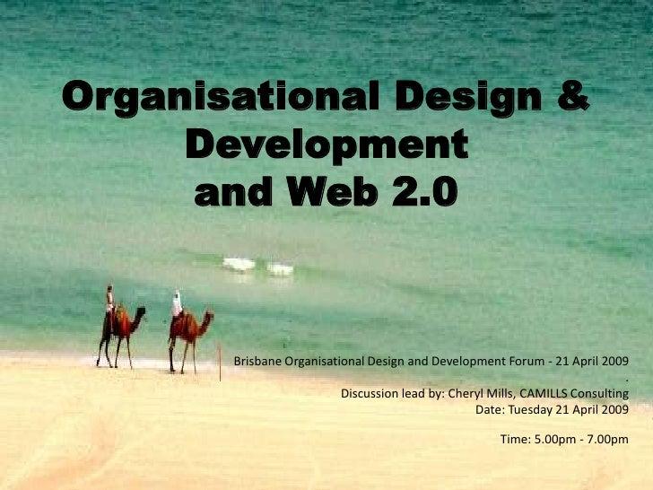 Organisational Design &      Development      and Web 2.0           Brisbane Organisational Design and Development Forum -...