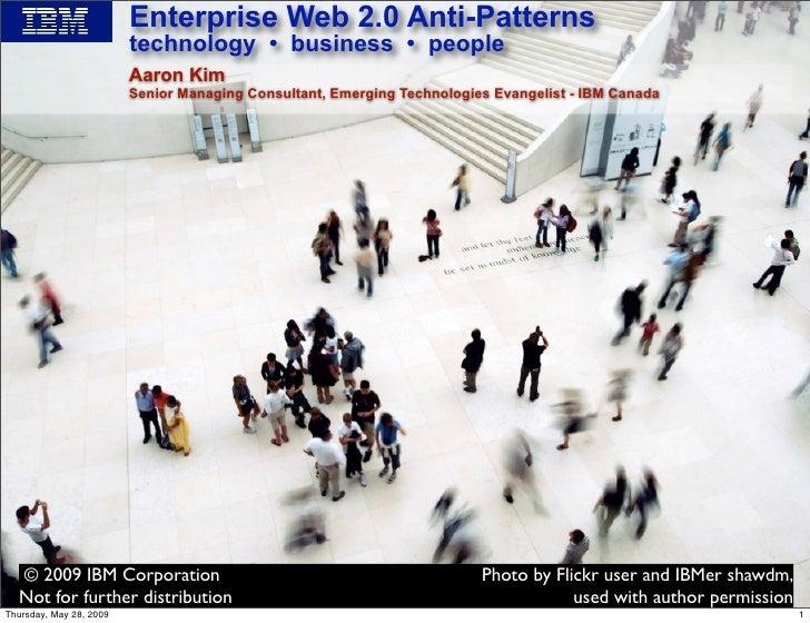 Enterprise Web 2.0 Anti-Patterns                          technology • business • people                          Aaron Ki...