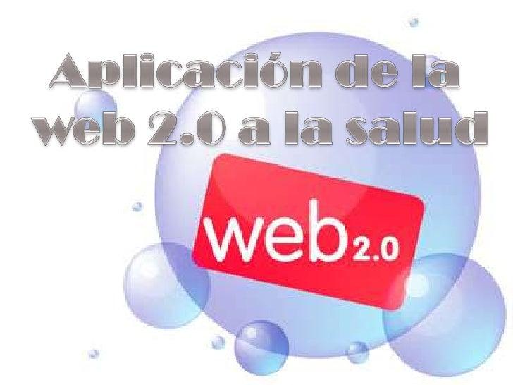 Aplicación de la <br />web 2.0 a la salud<br />