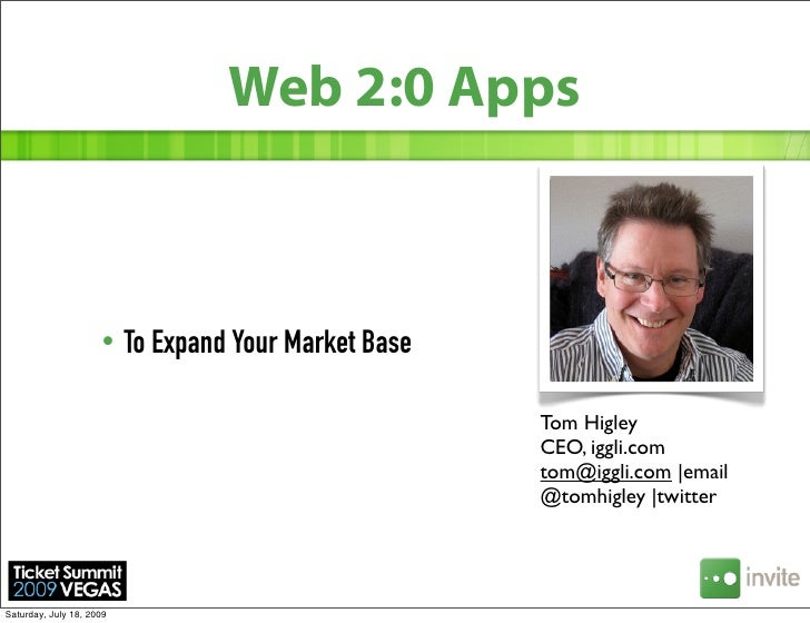 Web 2:0 Apps                         •    To Expand Your Market Base                                                      ...