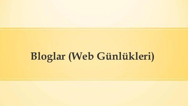 Bloglar (Web Günlükleri)