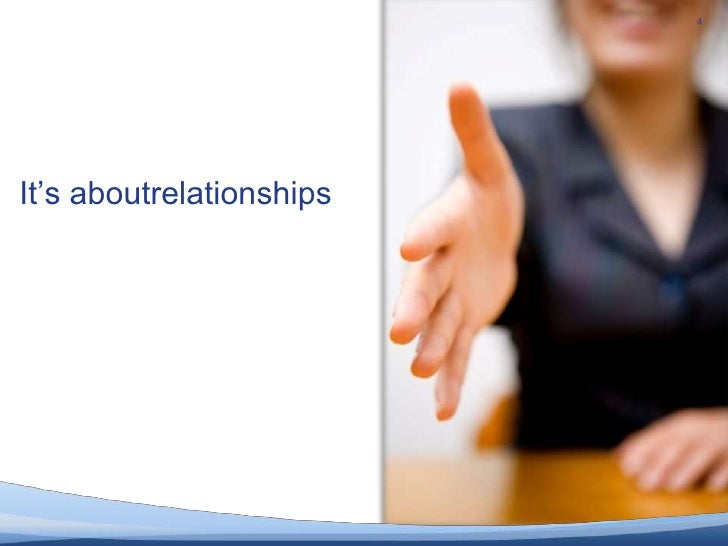 4<br />It's aboutrelationships<br />