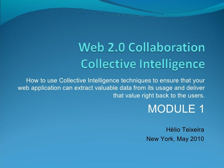 How to use Collective Intelligence techniques to ensure that your web application can extract valuable data from its usage...