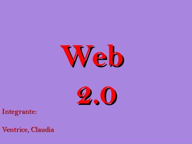 WebIntegrante:                    2.0Ventrice, Claudia