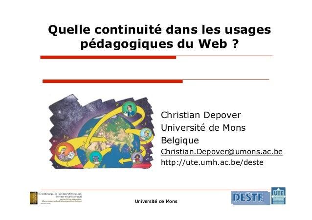 Quelle continuité dans les usages    pédagogiques du Web ?                      Christian Depover                      Uni...