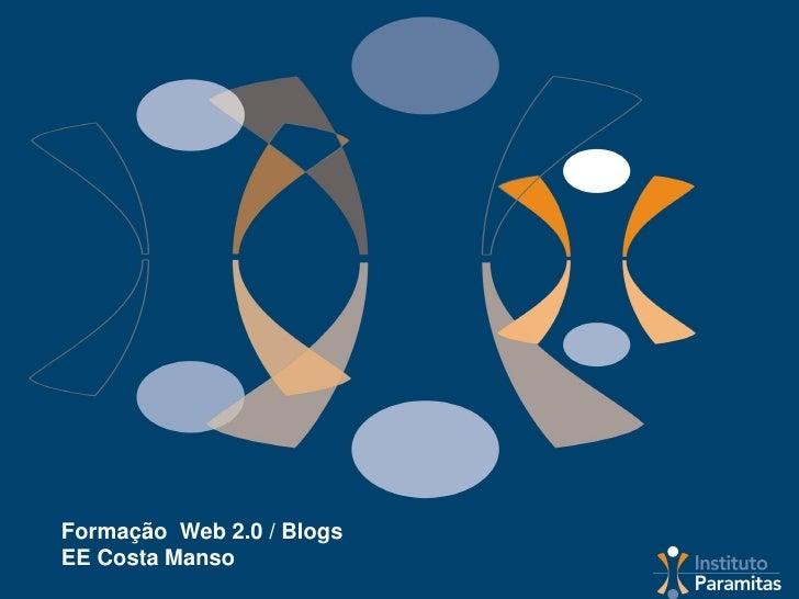 Formação Web 2.0 / Blogs EE Costa Manso