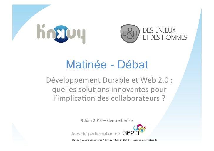 Matinée - Débat Développement  Durable  et  Web  2.0  :    quelles  solu7ons  innovantes  pour    l'im...