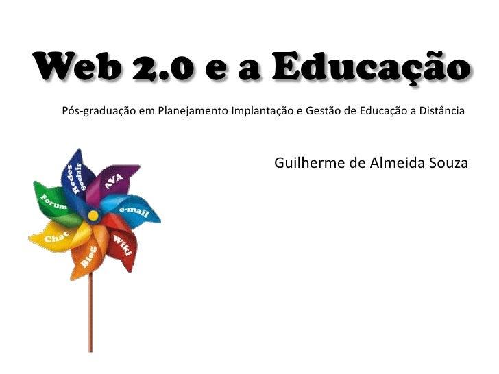 Web 2.0 e a Educação Pós-graduação em Planejamento Implantação e Gestão de Educação a Distância                           ...