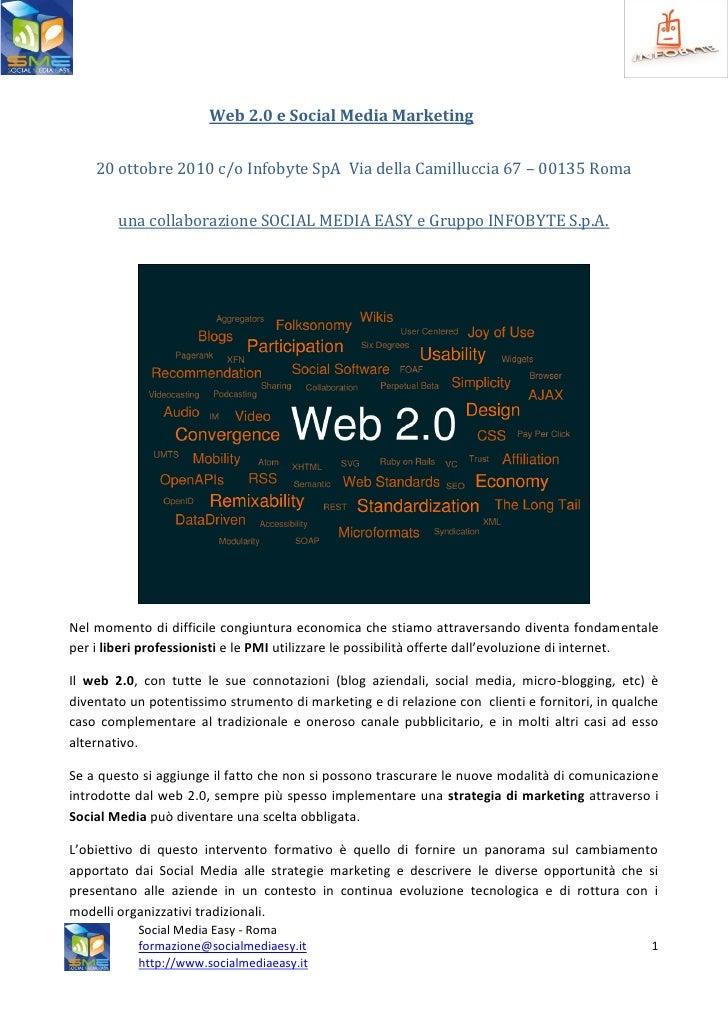 Web 2.0 e Social Media Marketing       20 ottobre 2010 c/o Infobyte SpA Via della Camilluccia 67 – 00135 Roma           un...