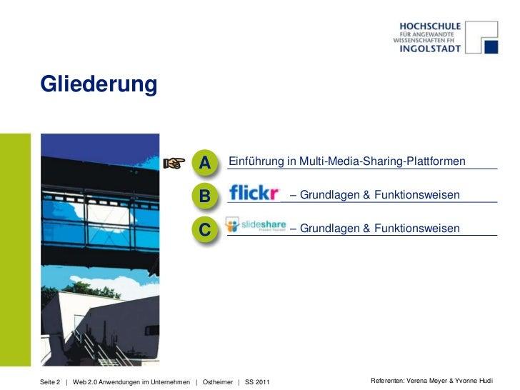 Gliederung<br />A<br />Einführung in Multi-Media-Sharing-Plattformen<br />                   – Grundlagen & Funktionsweise...