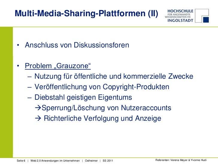 """Multi-Media-Sharing-Plattformen (II)<br />Anschluss von Diskussionsforen<br />Problem """"Grauzone""""<br />Nutzung für öffentli..."""