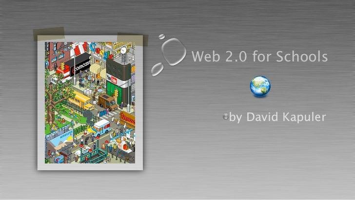 Web 2.0 for Schools     by David Kapuler