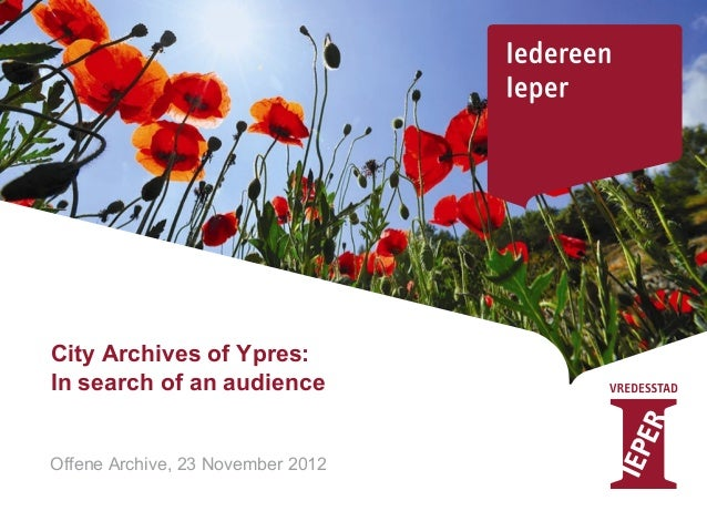 City Archives of Ypres:In search of an audienceOffene Archive, 23 November 2012
