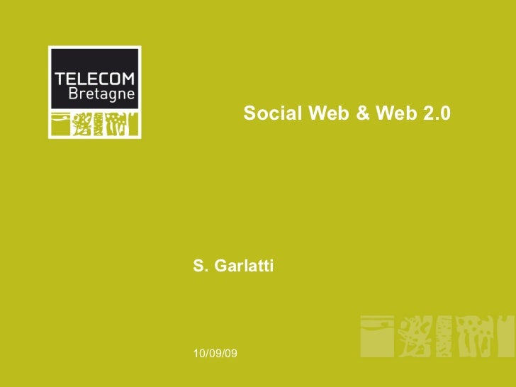 Social Web & Web 2.0S. Garlatti10/09/09