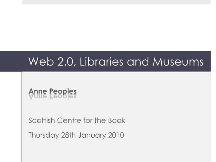 Web 2.0, Libraries and Museums