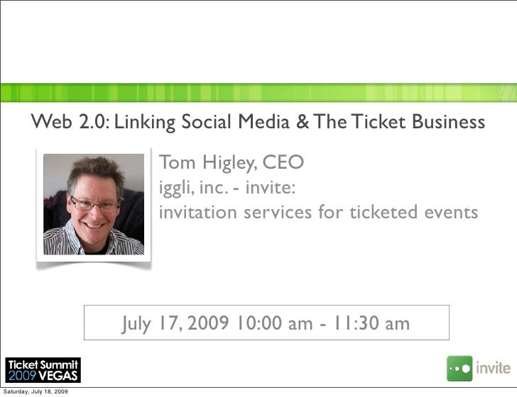 Web 2.0: Linking Social Media & The Ticket Business                               Tom Higley, CEO                         ...
