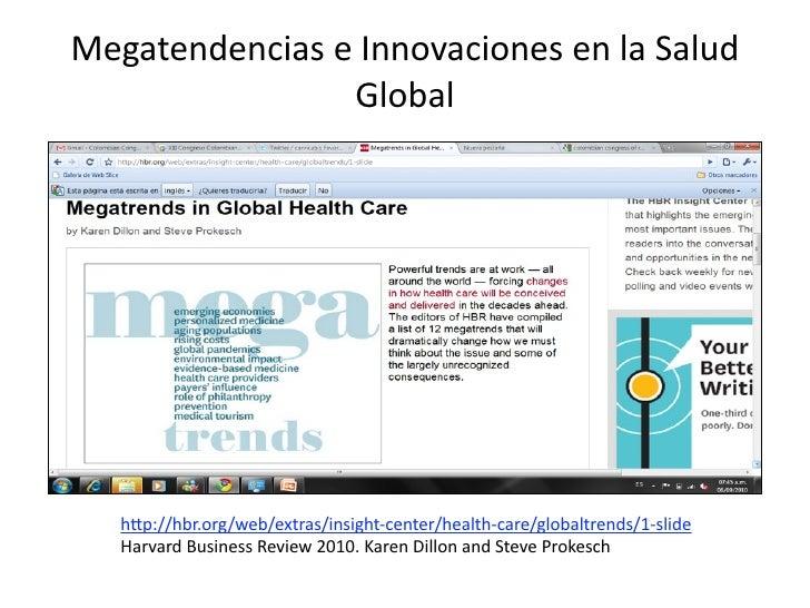 MegatendenciaseInnovacionesenlaSalud                Global   h5p://hbr.org/web/extras/insight‐center/health‐care/glo...