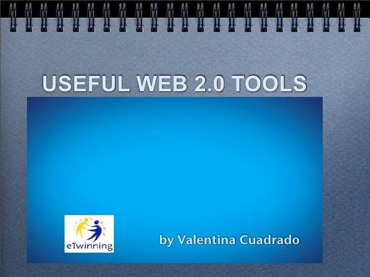 USEFUL WEB 2.0 TOOLS        by Valentina Cuadrado