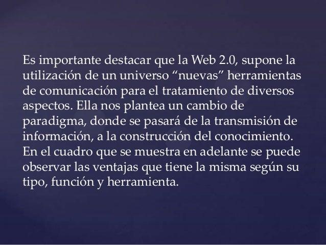 """Es importante destacar que la Web 2.0, supone lautilización de un universo """"nuevas"""" herramientasde comunicación para el tr..."""